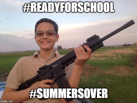 School shooter calvin | #READYFORSCHOOL #SUMMERSOVER | image tagged in school shooter calvin | made w/ Imgflip meme maker
