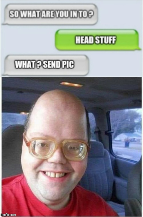 Big head | image tagged in big head,funny,funny memes | made w/ Imgflip meme maker