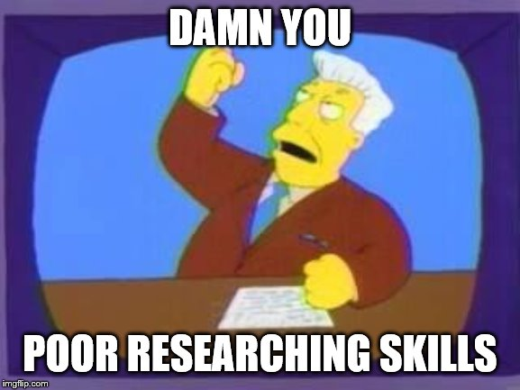 Me when I totally mess up on a meme I know little about. | DAMN YOU POOR RESEARCHING SKILLS | image tagged in damn you | made w/ Imgflip meme maker