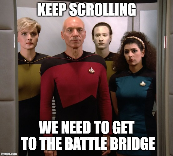 Emergency Turbolift | KEEP SCROLLING WE NEED TO GET TO THE BATTLE BRIDGE | image tagged in emergency turbolift,turbolift,star trek,captain picard | made w/ Imgflip meme maker