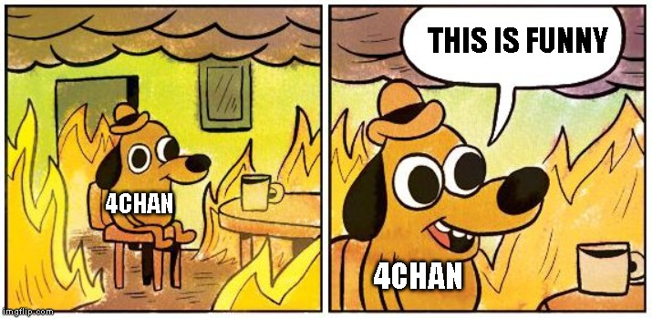 This is Fine (Blank) | THIS IS FUNNY 4CHAN 4CHAN | image tagged in this is fine blank | made w/ Imgflip meme maker