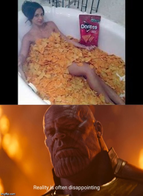 Why Must The Universe Do This? | image tagged in reality is often dissapointing,who the hell cares,what the hell is wrong with you people,doritos,oh well thanos | made w/ Imgflip meme maker