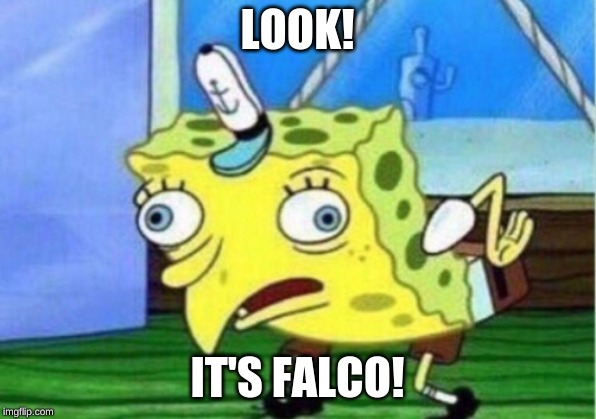 Mocking Spongebob | LOOK! IT'S FALCO! | image tagged in memes,mocking spongebob | made w/ Imgflip meme maker