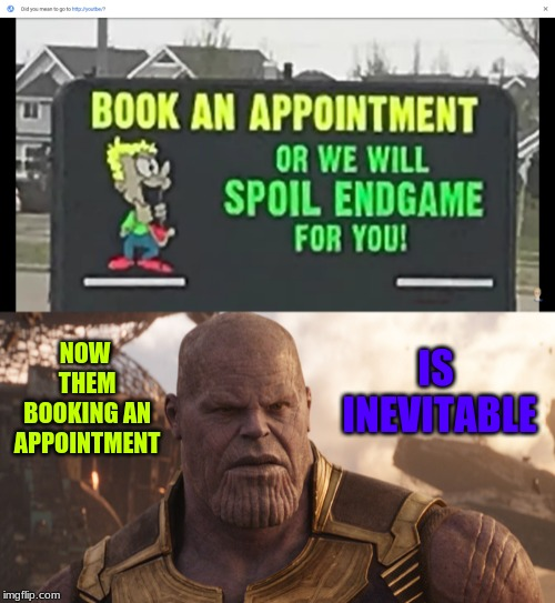 Marketing Incentive Level: 1000 | NOW THEM BOOKING AN APPOINTMENT IS INEVITABLE | image tagged in thanos,thanos snap,funny signs,signs/billboards,memes,funny | made w/ Imgflip meme maker