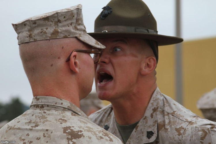 image tagged in usmc drill sergeant | made w/ Imgflip meme maker