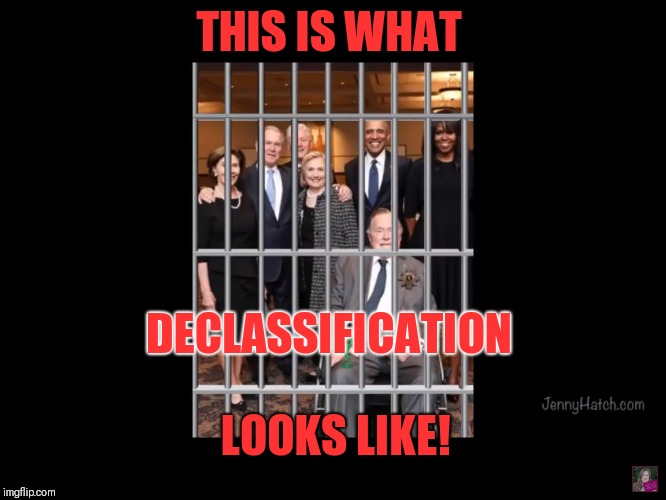 This is what declassification looks like. | THIS IS WHAT DECLASSIFICATION LOOKS LIKE! | image tagged in declassification,gitmo,treason,hammer,corruption | made w/ Imgflip meme maker
