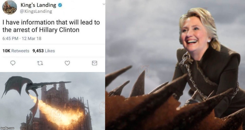 WHEN YOU FIND THOSE EMAILS EVERYONE IS LOOKING FOR | image tagged in hillary clinton,game of thrones laugh,funny,politics lol | made w/ Imgflip meme maker
