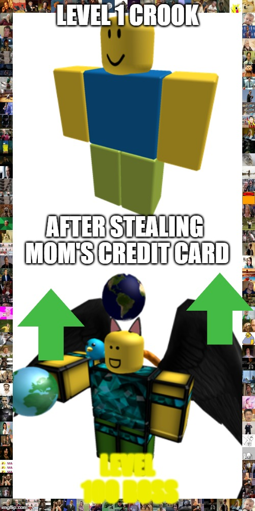 That's how mafia works | LEVEL 1 CROOK LEVEL 100 BOSS AFTER STEALING MOM'S CREDIT CARD | image tagged in roblox meme,hilarious memes | made w/ Imgflip meme maker