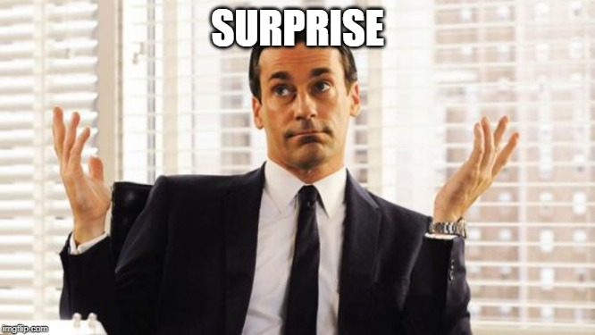 don draper | SURPRISE | image tagged in don draper | made w/ Imgflip meme maker