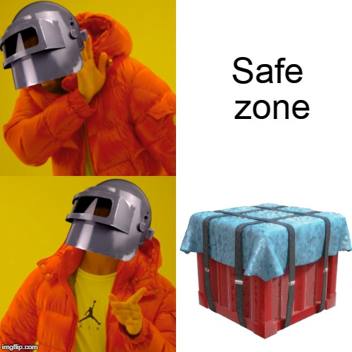 Safe zone | image tagged in pubg,funny,memes,logic,drake hotline bling | made w/ Imgflip meme maker