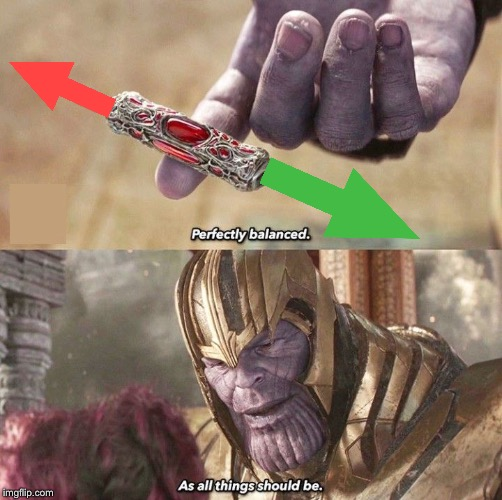 Perfectly Balanced | image tagged in perfectly balanced | made w/ Imgflip meme maker
