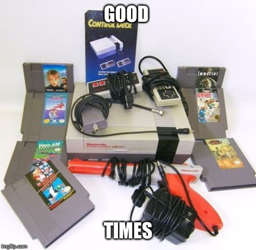 GOOD TIMES | image tagged in nes,good old days,nintendo,super mario,80s kid | made w/ Imgflip meme maker