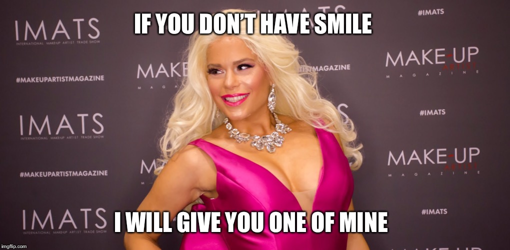 Mariam Durbani -Smile |  IF YOU DON'T HAVE SMILE; I WILL GIVE YOU ONE OF MINE | image tagged in maria durbani,blonde,smile,fun,happy,celebrity | made w/ Imgflip meme maker
