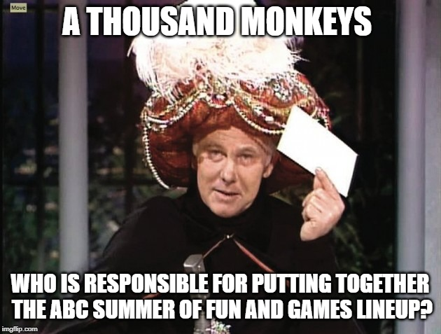 Carnac says... | A THOUSAND MONKEYS WHO IS RESPONSIBLE FOR PUTTING TOGETHER THE ABC SUMMER OF FUN AND GAMES LINEUP? | image tagged in carnac says,tv shows,sucks | made w/ Imgflip meme maker