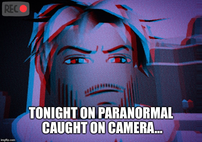 Tonight on paranormal caught on camera… | TONIGHT ON PARANORMAL CAUGHT ON CAMERA… | image tagged in spooky,scary,roblox,ugly guy | made w/ Imgflip meme maker