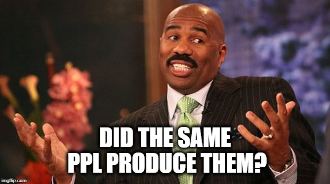 shrug | DID THE SAME PPL PRODUCE THEM? | image tagged in shrug | made w/ Imgflip meme maker