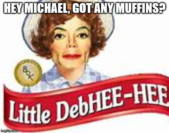 Rich in Hee-heemin C. | HEY MICHAEL, GOT ANY MUFFINS? | image tagged in heehee | made w/ Imgflip meme maker