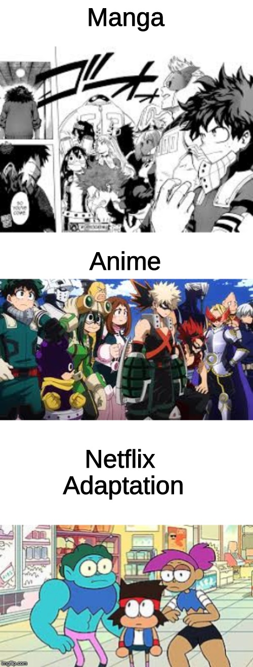 I woke up in the middle of the night a thought of this | Manga Anime Netflix Adaptation | image tagged in anime,my hero academia,ok ko,netflix adaptation,bnha,mha | made w/ Imgflip meme maker
