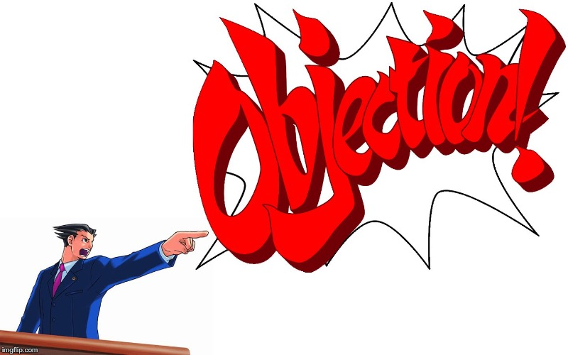 OBJECTION! | image tagged in objection | made w/ Imgflip meme maker