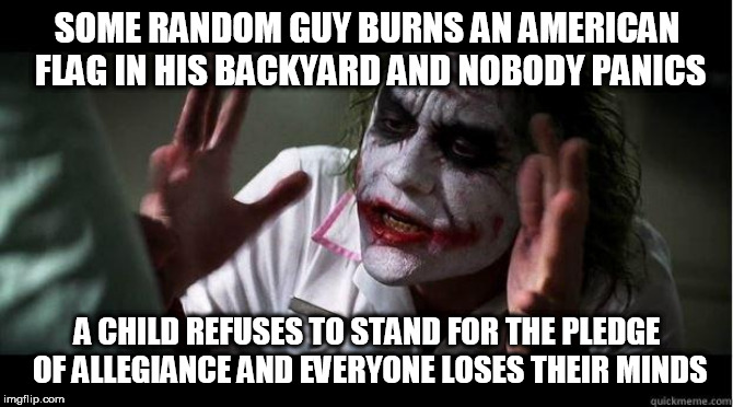 nobody bats an eye | SOME RANDOM GUY BURNS AN AMERICAN FLAG IN HIS BACKYARD AND NOBODY PANICS A CHILD REFUSES TO STAND FOR THE PLEDGE OF ALLEGIANCE AND EVERYONE  | image tagged in nobody bats an eye,flag burning,pledge of allegiance,hypocrisy,pledge,burning | made w/ Imgflip meme maker