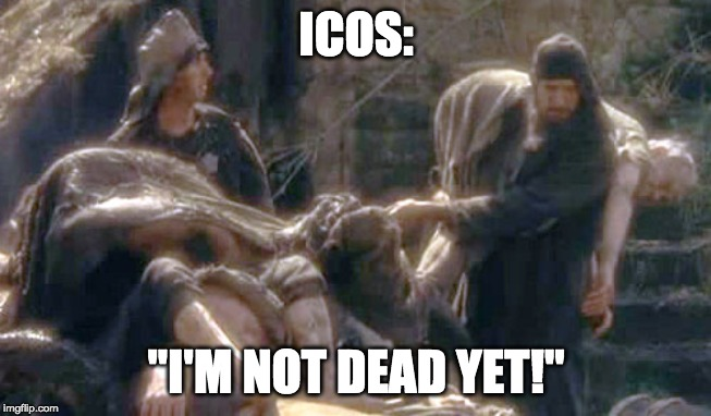 "I'm not dead yet |  ICOS:; ""I'M NOT DEAD YET!"" 