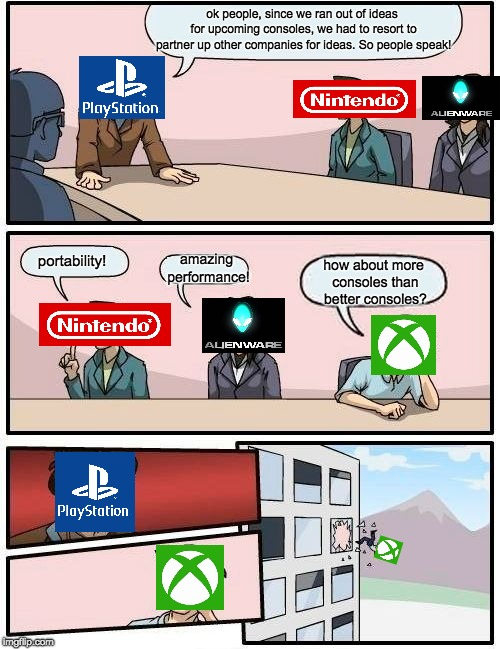 playstation needs help (improved) |  ok people, since we ran out of ideas for upcoming consoles, we had to resort to partner up other companies for ideas. So people speak! amazing performance! portability! how about more consoles than better consoles? | image tagged in memes,boardroom meeting suggestion,playstation,xbox,nintendo | made w/ Imgflip meme maker
