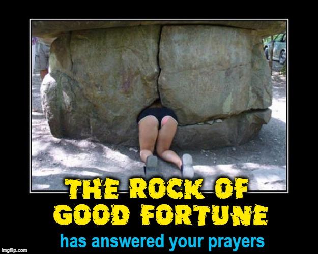 She Put the Ass in Crevasse | THE ROCK OF GOOD FORTUNE has answered your prayers | image tagged in vince vance,rock climbing,girl caught in a crevasse,butt,pink undies,good luck | made w/ Imgflip meme maker