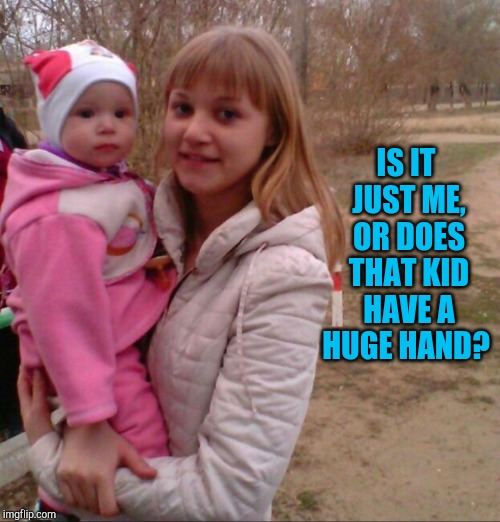 IS IT JUST ME, OR DOES THAT KID HAVE A HUGE HAND? | image tagged in jbmemegeek,awkward,weird | made w/ Imgflip meme maker