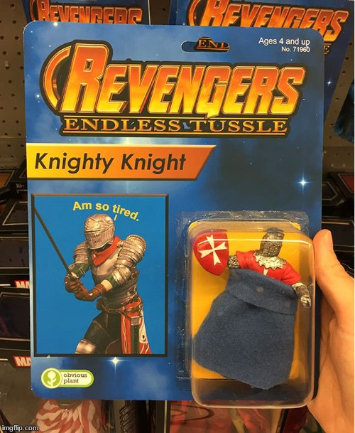 knighty knight | image tagged in memes | made w/ Imgflip meme maker