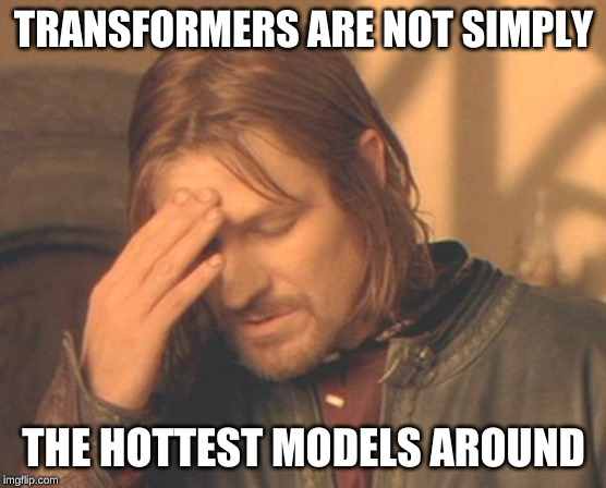 Frustrated Boromir Meme | TRANSFORMERS ARE NOT SIMPLY THE HOTTEST MODELS AROUND | image tagged in memes,frustrated boromir | made w/ Imgflip meme maker