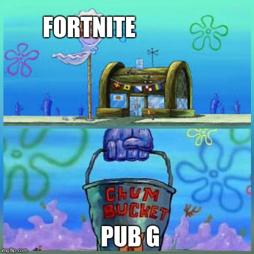Krusty Krab Vs Chum Bucket | FORTNITE PUB G | image tagged in memes,krusty krab vs chum bucket | made w/ Imgflip meme maker