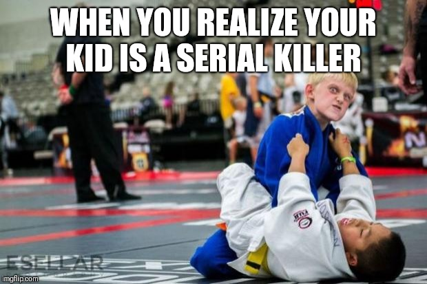 Killer Karate Kid | WHEN YOU REALIZE YOUR KID IS A SERIAL KILLER | image tagged in killer karate kid,karate,crazy eyes,killer instinct,serial killer | made w/ Imgflip meme maker