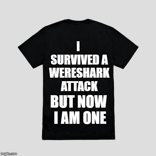 Blank t-shirt | I SURVIVED A WERESHARK ATTACK BUT NOW I AM ONE | image tagged in blank t-shirt | made w/ Imgflip meme maker