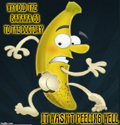 A Very A-Peeling Riddle | WHY DID THE    BANANA GO  TO THE DOCTOR? IT WASN'T PEELING WELL | image tagged in vince vance,bananas,riddles,banana memes,going bananas,banana jokes | made w/ Imgflip meme maker