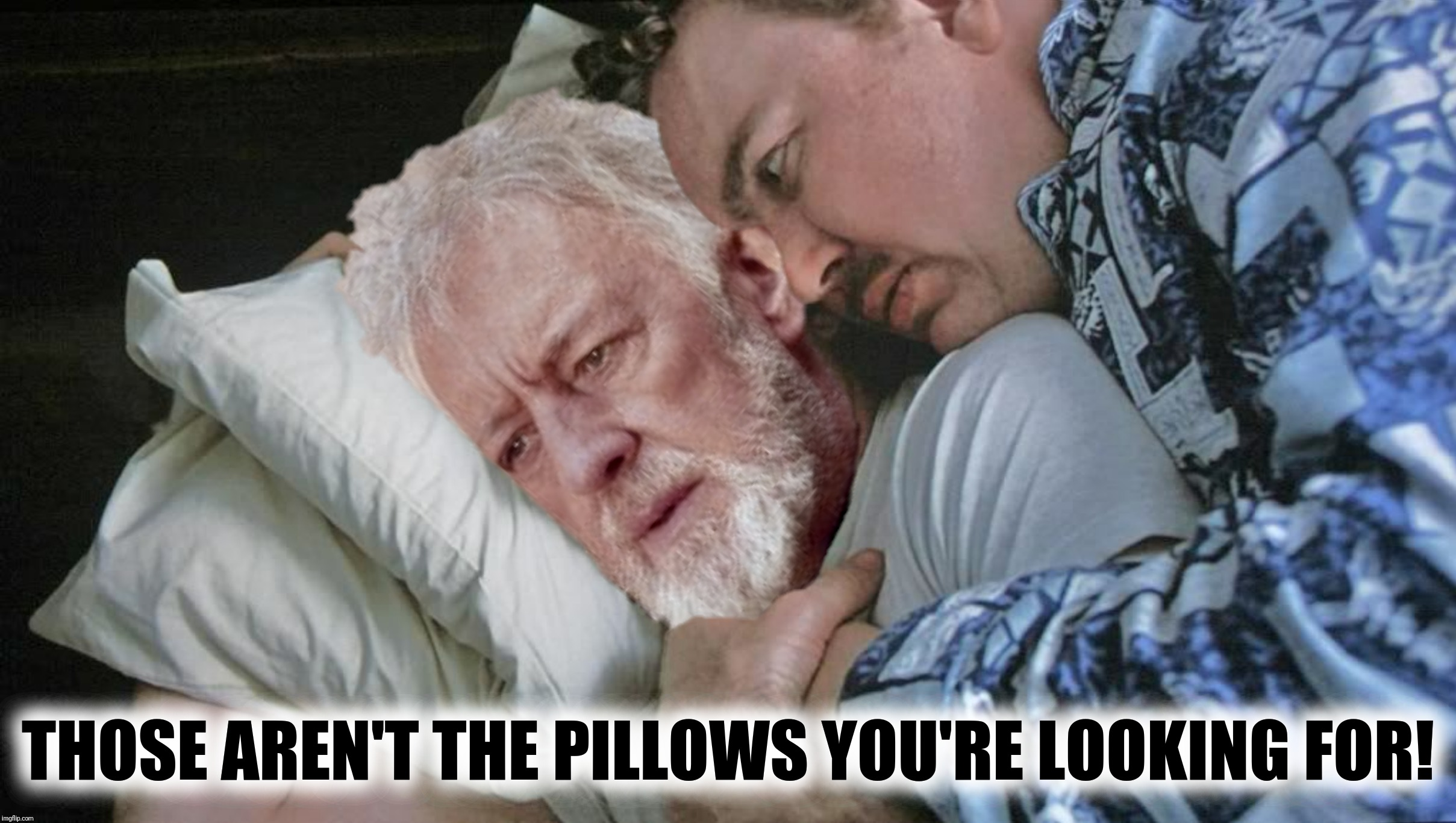 Bad Photoshop Sunday presents:  A long time ago in a hotel room far, far away | THOSE AREN'T THE PILLOWS YOU'RE LOOKING FOR! | image tagged in bad photoshop sunday,planes trains and automobiles,star wars,obi wan kenobi | made w/ Imgflip meme maker