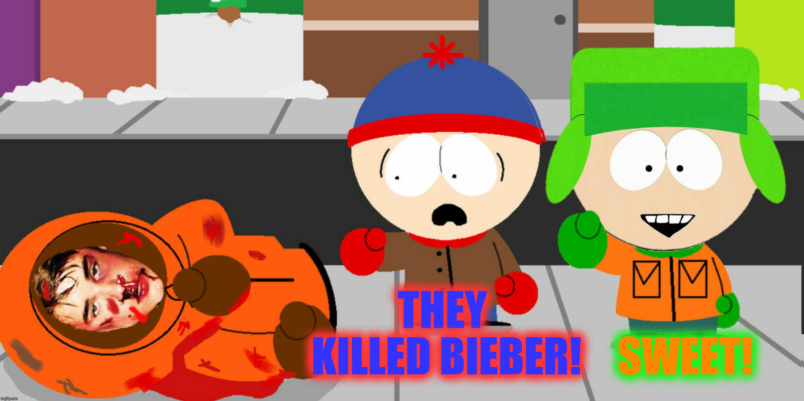 Bad Photoshop Sunday presents:  Betcha He's back tomorrow | THEY KILLED BIEBER! SWEET! | image tagged in bad photoshop sunday,south park,justin bieber,they killed kenny | made w/ Imgflip meme maker