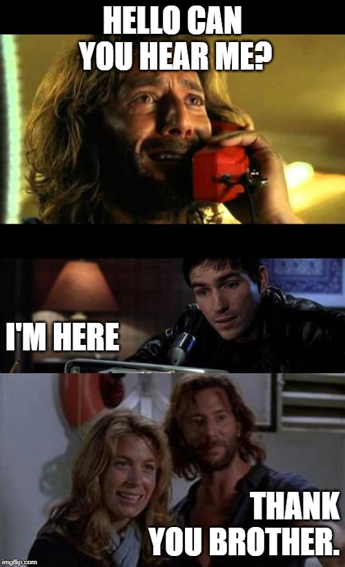 Desmond & frequency | HELLO CAN YOU HEAR ME? THANK YOU BROTHER. I'M HERE | image tagged in lost | made w/ Imgflip meme maker