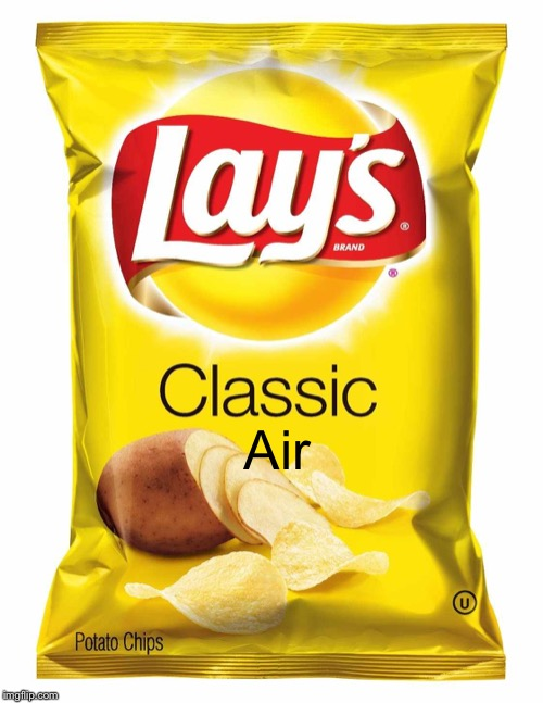 Lays chips  | Air | image tagged in lays chips | made w/ Imgflip meme maker