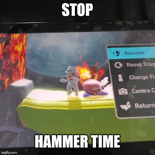 Hammer time | STOP HAMMER TIME | image tagged in hammer time,kirby,super smash bros | made w/ Imgflip meme maker