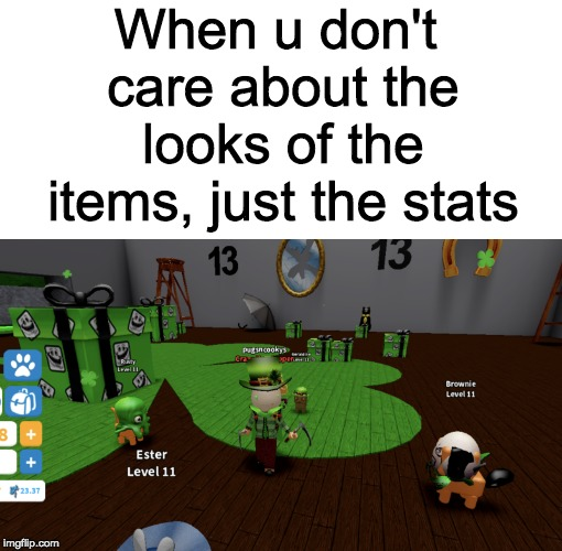 Tfw u don't care what the public thinks. | When u don't care about the looks of the items, just the stats | image tagged in roblox,armor,gaming,items | made w/ Imgflip meme maker