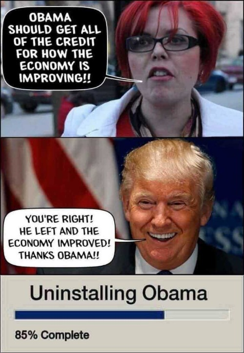 Uninstalling Obama Version 2019 | image tagged in trump economy,economy,uninstalling obama,liberal logic,crazy liberals,mental illness | made w/ Imgflip meme maker
