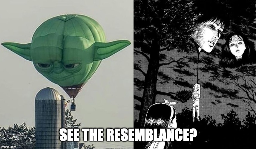 SEE THE RESEMBLANCE? | image tagged in star wars yoda,star wars,manga,horror | made w/ Imgflip meme maker