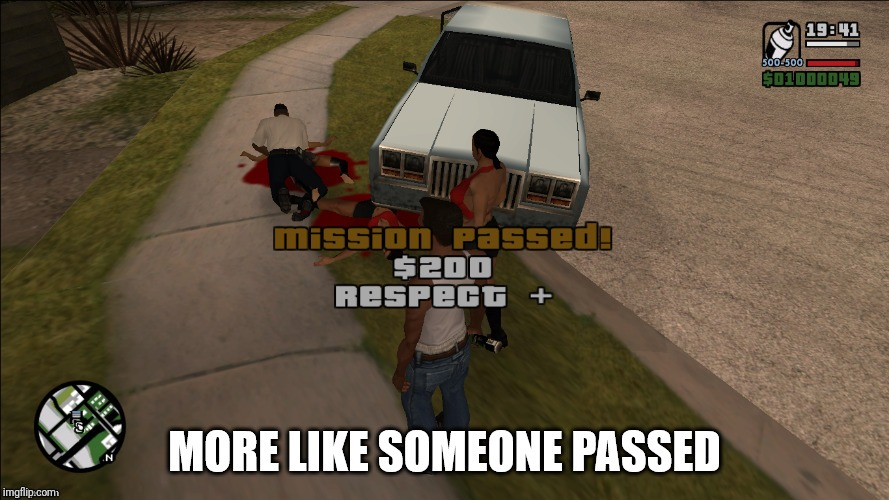 The san | image tagged in memes,gta san andreas,video games | made w/ Imgflip meme maker