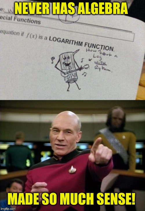 When the problem leaves you... stumped |  NEVER HAS ALGEBRA; MADE SO MUCH SENSE! | image tagged in picard,memes,high school,that's how mafia works,amazing,sudden clarity clarence | made w/ Imgflip meme maker