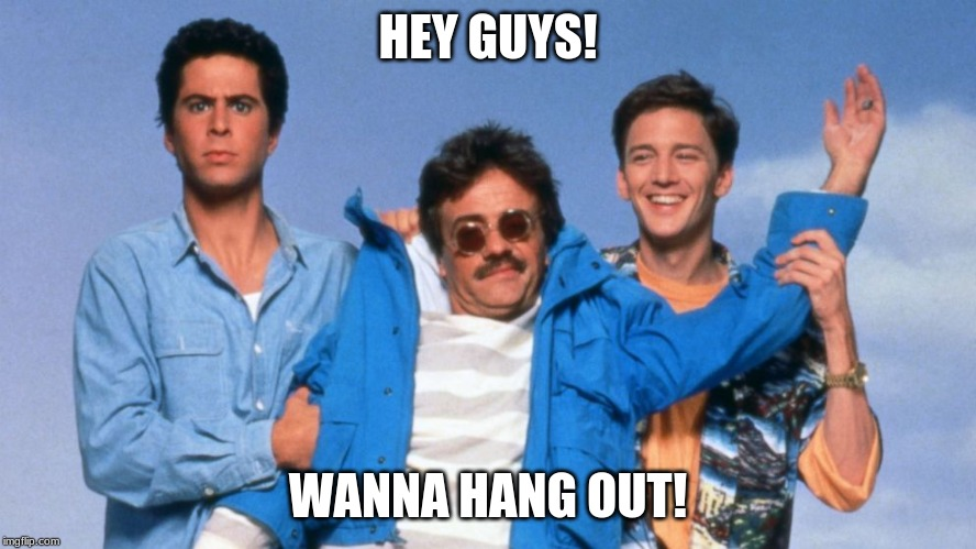 HEY GUYS! WANNA HANG OUT! | image tagged in weekend at bernie's | made w/ Imgflip meme maker