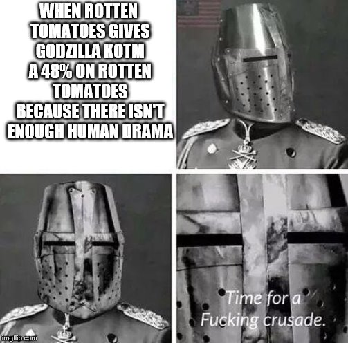 Image tagged in time for a fucking crusade - Imgflip