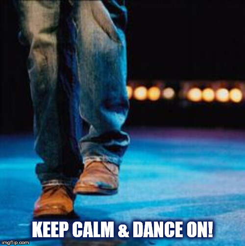 KEEP CALM & DANCE ON WITH DAVE |  KEEP CALM & DANCE ON! | image tagged in keep calm,dance,dave matthews,dave matthews band,dmb,boots | made w/ Imgflip meme maker