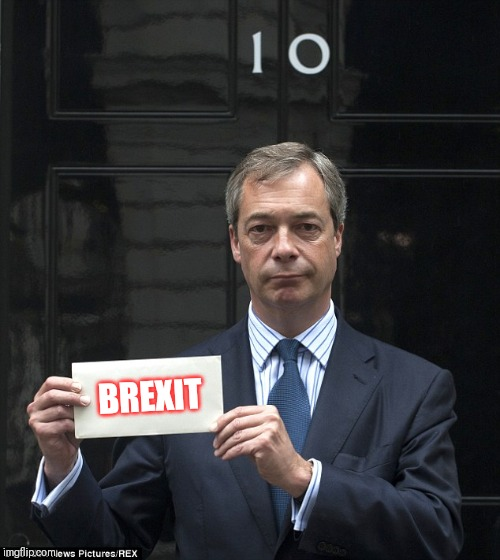 Outsider PM Nigel Ferage | BREXIT | image tagged in nigel farage,united kingdom,brexit,prime minister,qanon,the great awakening | made w/ Imgflip meme maker