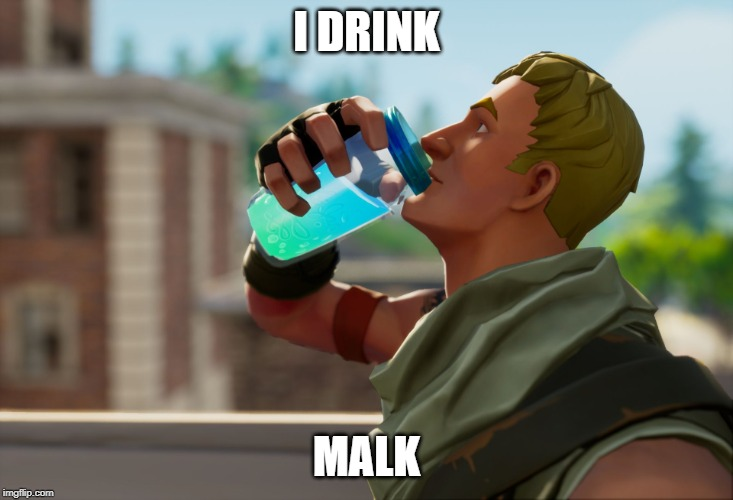 Fortnite the frog | I DRINK MALK | image tagged in fortnite the frog | made w/ Imgflip meme maker
