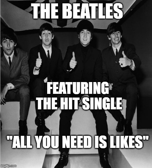 "Beatles hit- All you need is likes ! |  THE BEATLES; FEATURING THE HIT SINGLE; ""ALL YOU NEED IS LIKES"" 
